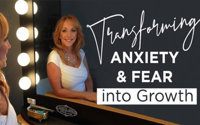 7 Tips to Transform Anxiety & Fear into Strategic Growth